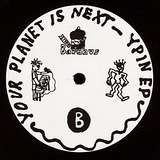 Cover art - Your Planet Is Next: Ypin EP