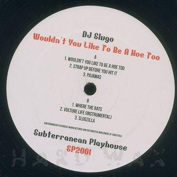 Cover art - DJ Slugo: Wouldn't You Like To Be A Hoe Too