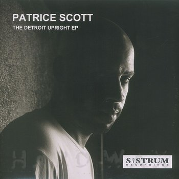 Cover art - Patrice Scott: The Detroit Upright EP
