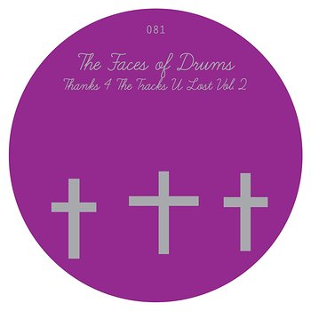 Cover art - The Faces Of Drums: Thanks 4 The Tracks U Lost Vol.2