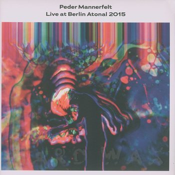 Cover art - Peder Mannerfelt: Live At Berlin Atonal 2015