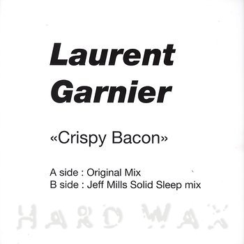 Cover art - Laurent Garnier: Crispy Bacon (Jeff Mills Remix)