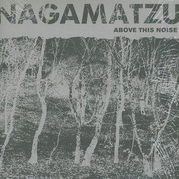 Cover art - Nagamatzu: Above The Noise