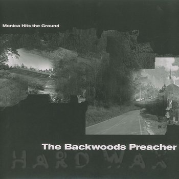 Cover art - Monica Hits The Ground: The Backwoods Preacher