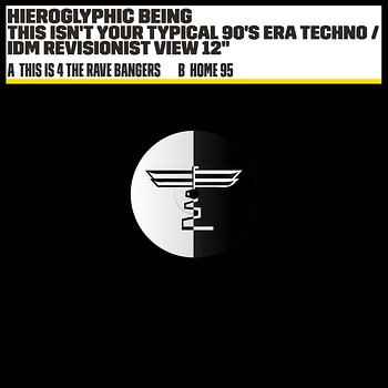 Cover art - Hieroglyphic Being: This Isn't Your Typical 90's Era Techno/IDM Revisionist View 12""
