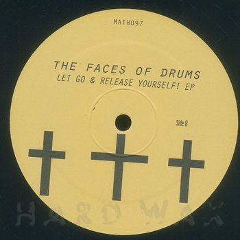 Cover art - The Face Of Drums: Let Go & Release Yourself! EP