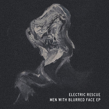 Cover art - Electric Rescue: Men With Blurred Face