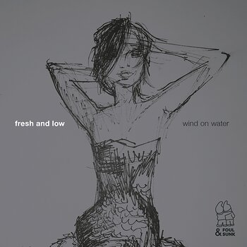 Cover art - Fresh & Low: Wind On Water