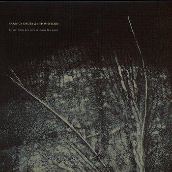 Cover art - Yannick Dauby & Hitoshi Kojo: La Vie Dans Les Airs & Dans Les Eaux