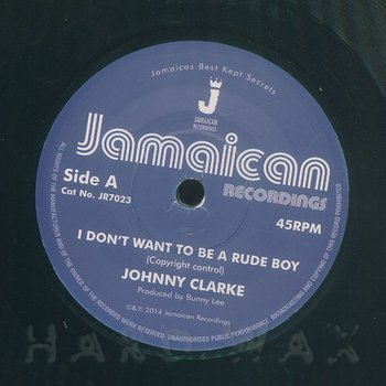 Cover art - Johnny Clarke: I Don't Want To Be No Rudeboy