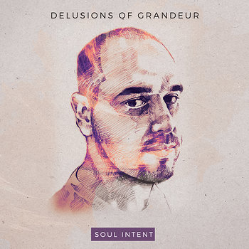 Cover art - Soul Intent: Delusions Of Grandeur