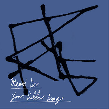 Cover art - Manni Dee: Your Public Image