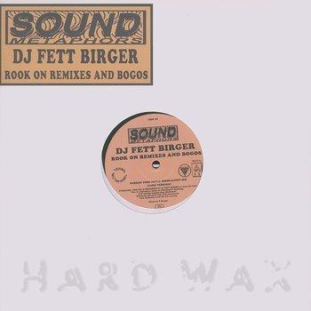 DJ Fett Birger: Rook On Remixes And Bogos - Hard Wax