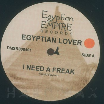 Cover art - Egyptian Lover: I Need A Freak