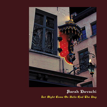 Cover art - Sarah Davachi: Let Night Come On Bells End The Day