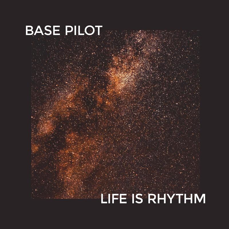 Cover art - Base Pilot: Life Is Rhythm