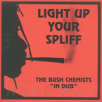 Cover art - The Bush Chemists: Light Up Your Spliff