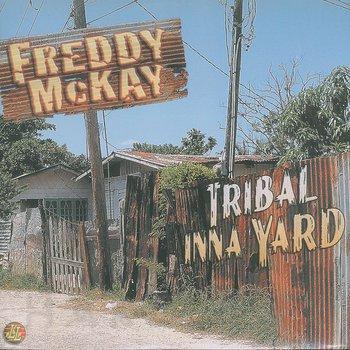 Hard Freddy MckayTribal Yard Inna Wax TFK1Jcl