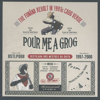 Cover art - Various Artists: Pour Me A Grog: The Funana Revolt in 1990s Cabo Verde