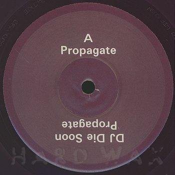 Cover art - DJ Die Soon: Propagate