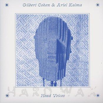 Cover art - Gilbert Cohen & Ariel Kalma: Head Voices