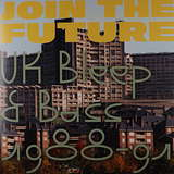 Cover art - Various Artists: Join The Future - UK Bleep & Bass 1988-91