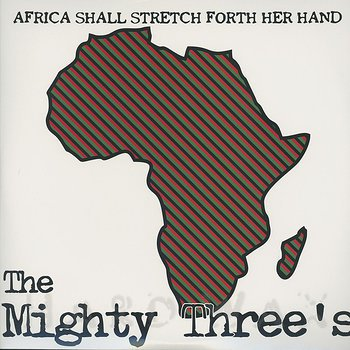 Cover art - The Mighty Threes: Africa Shall Stretch Forth Her Hand