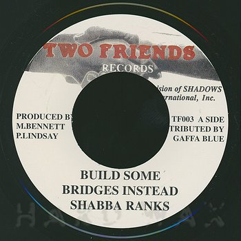 Cover art - Shabba Ranks: Build Some Bridges Instead