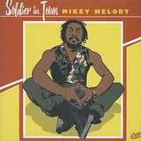 Cover art - Mikey Melody: Soldier In Town