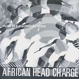 Cover art - African Head Charge: Vision Of A Psychedelic Africa