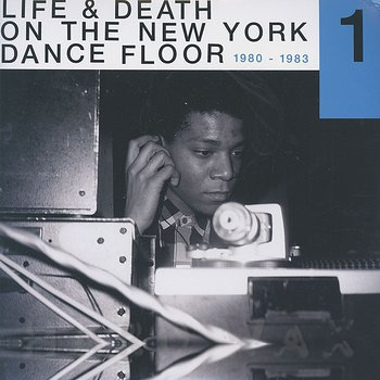 Cover art - Various Artists: Life & Death On A New York Dance Floor 1980-1983 Part 1