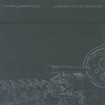 Cover art - Dopplereffekt: Linear Accelerator